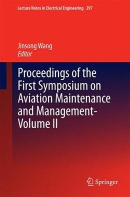 Abbildung von Wang   Proceedings of the First Symposium on Aviation Maintenance and Management-Volume II   1. Auflage   2014   beck-shop.de
