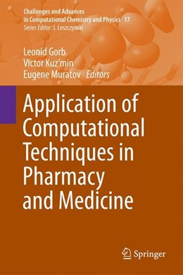 Abbildung von Gorb / Kuz'min / Muratov | Application of Computational Techniques in Pharmacy and Medicine | 2014 | 2014