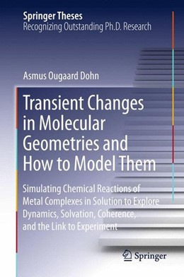 Abbildung von Dohn | Transient Changes in Molecular Geometries and How to Model Them | 2015 | 2015 | Simulating Chemical Reactions ...