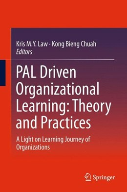 Abbildung von M. Y. Law / Chuah | PAL Driven Organizational Learning: Theory and Practices | 1. Auflage | 2015 | beck-shop.de