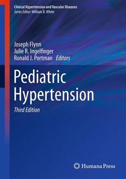 Abbildung von Flynn / Ingelfinger / Portman | Pediatric Hypertension | 3rd ed. 2013 | 2013