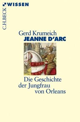 Abbildung von Krumeich, Gerd | Jeanne d'Arc | 2., durchgesehene Auflage | 2012 | Die Geschichte der Jungfrau vo... | 2396