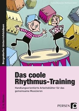 Abbildung von Dausacker / Schmitt | Das coole Rhythmus-Training | 1. Auflage | 2015 | beck-shop.de
