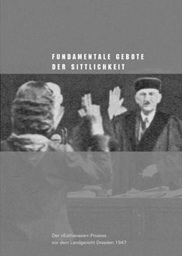 Abbildung von Böhm / Hacke | Fundamentale Gebote der Sittlichkeit | 2008 | Der »Euthanasie«-Prozess vor d...
