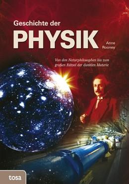 Abbildung von Rooney   Geschichte der Physik   1. Auflage   2016   beck-shop.de