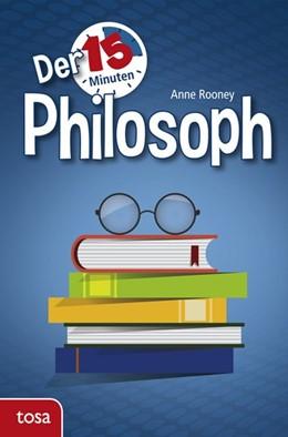 Abbildung von Rooney | Der 15-Minuten Philosoph | 1. Auflage | 2017 | beck-shop.de