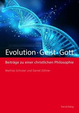 Abbildung von Schickel / Zöllner   Evolution - Geist - Gott   2., durchgesehene und überarbeitete Auflage 2015   2015   Beiträge zu einer christlichen...