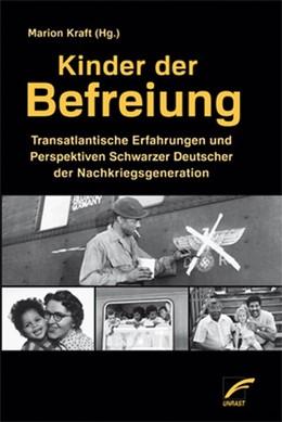 Abbildung von Kraft | Kinder der Befreiung | 2015 | Transatlantische Erfahrungen u...