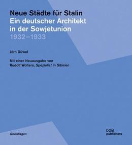Abbildung von Düwel | Neue Städte für Stalin. Ein deutscher Architekt in der Sowjetunion 1932¿-¿1933 | 1. Auflage | 2015 | beck-shop.de
