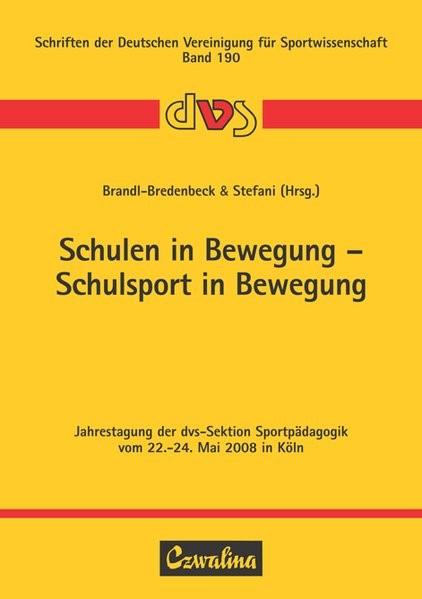 Schulen in Bewegung - Schulsport in Bewegung | Brandl-Bredenbeck / Stefani, 2009 | Buch (Cover)