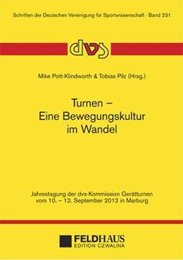 Abbildung von Pott-Klindworth / Pilz | Turnen - Eine Bewegungskultur im Wandel | 2014 | Jahrestagung der dvs-Kommissio...