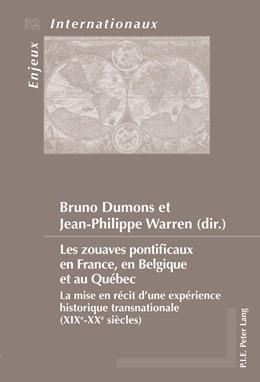 Abbildung von Dumons / Warren   Les zouaves pontificaux en France, en Belgique et au Québec   1. Auflage   2015   32   beck-shop.de