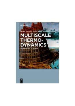 Abbildung von Pavelka / Klika | Multiscale Thermo-Dynamics | 1. Auflage | 2018 | beck-shop.de