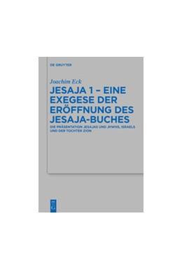 Abbildung von Eck   Jesaja 1 - Eine Exegese der Eröffnung des Jesaja-Buches   1. Auflage   2015   473   beck-shop.de