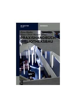 Abbildung von Hauke / Werner | Praxishandbuch Bibliotheksbau | 1. Auflage | 2016 | beck-shop.de