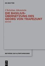 Abbildung von Abenstein | Die Basilius-Übersetzung des Georg von Trapezunt | 2015
