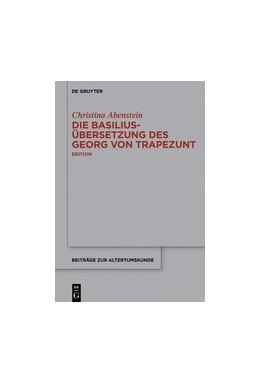 Abbildung von Abenstein | Die Basilius-Übersetzung des Georg von Trapezunt | 2015 | Edition | 337