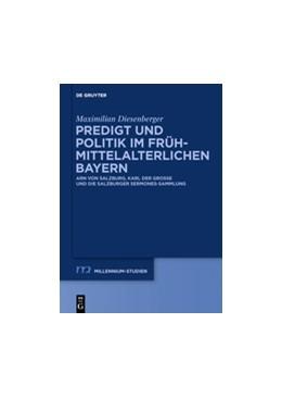 Abbildung von Diesenberger   Predigt und Politik im frühmittelalterlichen Bayern   2015   Arn von Salzburg, Karl der Gro...   58