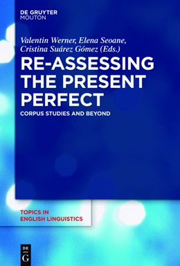 Abbildung von Werner / Seoane / Suárez-Gómez | Re-assessing the Present Perfect | Seiten 4C: 235, 317 | 2016 | Corpus Studies and Beyond