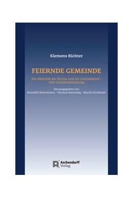 Abbildung von Kranemann / Sternberg / Stuflesser | Feiernde Gemeinde | 2015 | Die Identität der Kirche und i...