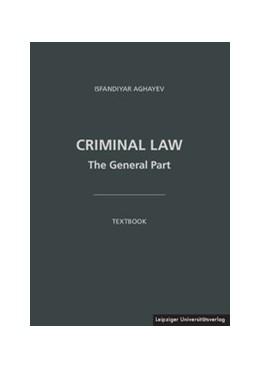 Abbildung von Aghayev | Criminal Law | 2015 | The General Part. Textbook