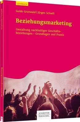 Abbildung von Grunwald / Schwill | Beziehungsmarketing | 1. Auflage | 2017 | beck-shop.de