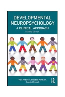 Abbildung von Anderson / Northam / Wrennall | Developmental Neuropsychology | 2018 | A Clinical Approach