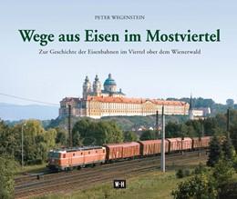 Abbildung von Wegenstein | Wege aus Eisen im Mostviertel | 1. Auflage | 2015 | beck-shop.de