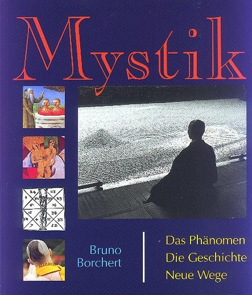 Mystik. Das Phänomen. Geschichte der Mystik. Neue Wege | Borchert / Zulauf, 1994 | Buch (Cover)