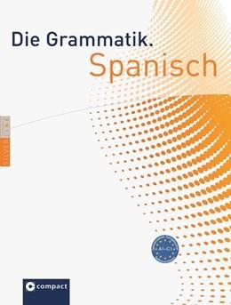 Abbildung von Krenn / Zeuch | Die Grammatik. Spanisch (Niveau A1 - C1) | 1. Auflage | 2015 | beck-shop.de