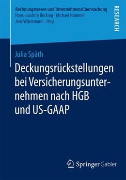 Abbildung von Späth | Deckungsrückstellungen bei Versicherungsunternehmen nach HGB und US-GAAP | 1. Auflage | 2015 | beck-shop.de