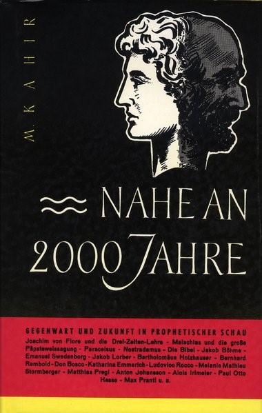 Nahe an 2000 Jahre. Gegenwart und Zukunft in prophetischer Schau | Kahir | Buch (Cover)