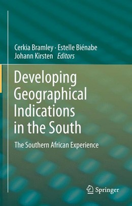 Abbildung von Bramley / Bienabe / Kirsten | Developing Geographical Indications in the South | 2013 | 2015 | The Southern African Experienc...