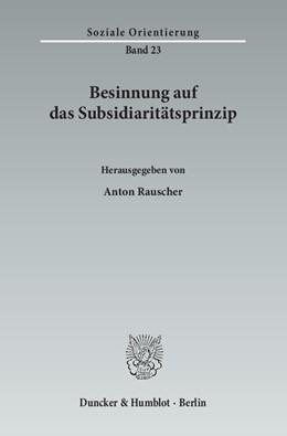 Abbildung von Rauscher | Besinnung auf das Subsidiaritätsprinzip | 1. Auflage | 2015 | 23 | beck-shop.de
