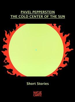 Abbildung von Pavel Pepperstein. The Cold Center of the Sun | 1. Auflage | 2015 | beck-shop.de
