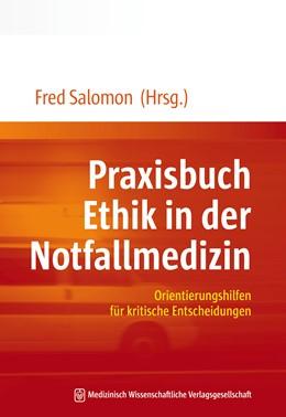 Abbildung von Salomon   Praxisbuch Ethik in der Notfallmedizin   2015   Orientierungshilfen für kritis...