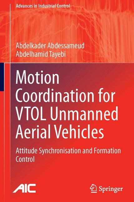 Motion Coordination for VTOL Unmanned Aerial Vehicles | Abdessameud / Tayebi | 2013, 2015 | Buch (Cover)