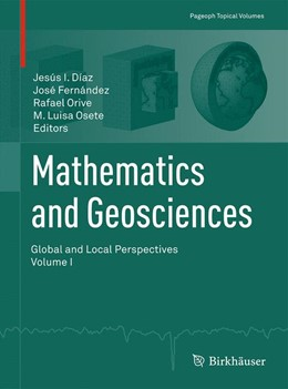 Abbildung von Días / Orive / Osete / Fernández | Mathematics and Geosciences: Global and Local Perspectives | 1st ed. 2015 | 2015 | Volume I