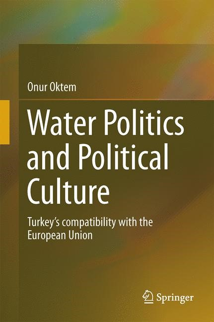 Water Politics and Political Culture | Oktem | 1st ed. 2016, 2015 | Buch (Cover)