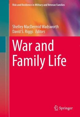 Abbildung von MacDermid Wadsworth / Riggs | War and Family Life | 1. Auflage | 2015 | beck-shop.de