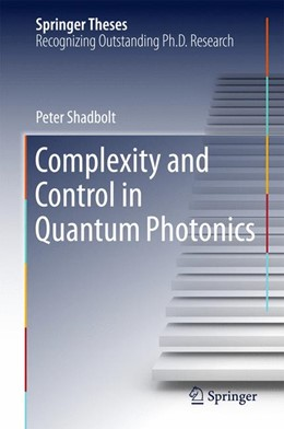 Abbildung von Shadbolt | Complexity and Control in Quantum Photonics | 1. Auflage | 2015 | beck-shop.de