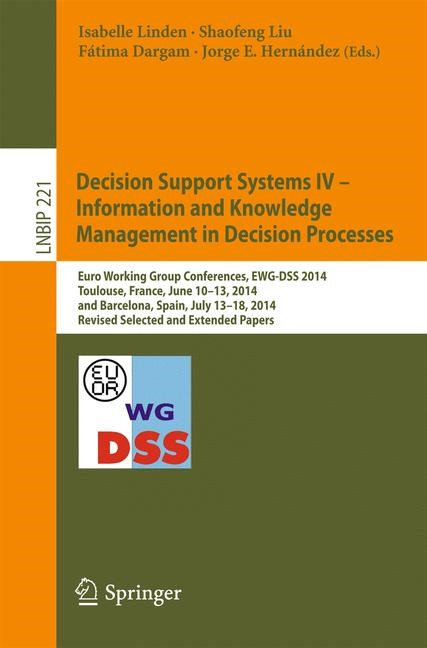 Decision Support Systems IV - Information and Knowledge Management in Decision Processes | Linden / Liu / Dargam / E. Hernández | 1st ed. 2015, 2015 | Buch (Cover)