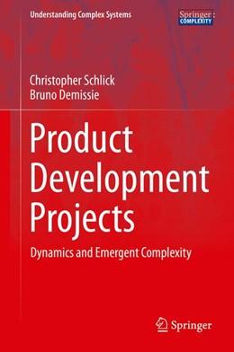 Abbildung von Schlick / Demissie | Product Development Projects | 1st ed. 2016 | 2015 | Dynamics and Emergent Complexi...