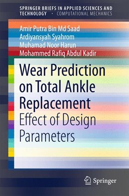 Abbildung von Saad / Syahrom | Wear Prediction on Total Ankle Replacement | 1. Auflage | 2015 | beck-shop.de