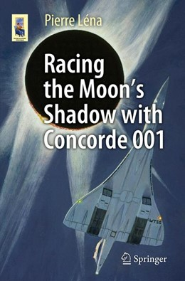 Abbildung von Léna | Racing the Moon's Shadow with Concorde 001 | 1st ed. 2015 | 2015