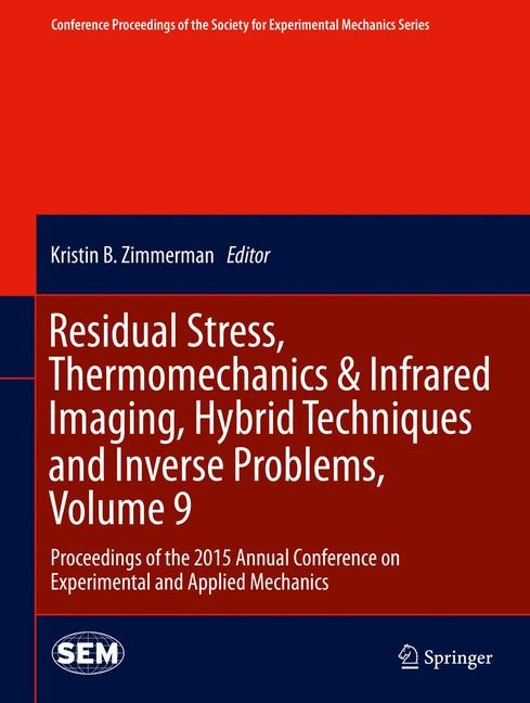 Residual Stress, Thermomechanics & Infrared Imaging, Hybrid Techniques and Inverse Problems, Volume 9 | Bossuyt / Schajer / Carpinteri | 1st ed. 2016, 2015 | Buch (Cover)