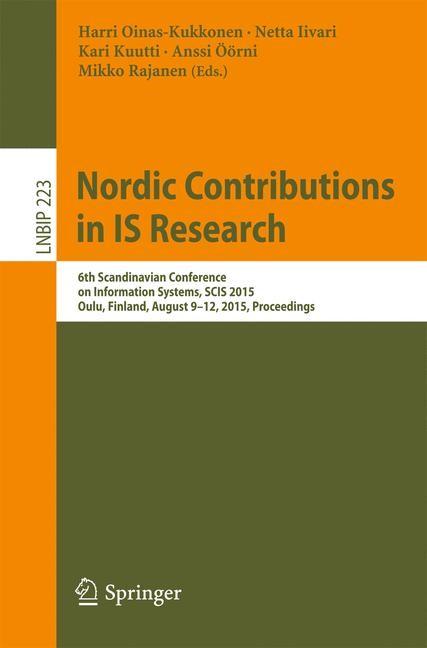 Nordic Contributions in IS Research | Oinas-Kukkonen / Iivari / Kuutti / Öörni / Rajanen | 1st ed. 2015, 2015 | Buch (Cover)