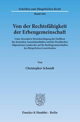 Abbildung von Schmidt | Von der Rechtsfähigkeit der Erbengemeinschaft. | 2015 | Unter besonderer Berücksichtig... | 444