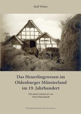 Abbildung von Weber | Das Heuerlingswesen im Oldenburger Münsterland im 19. Jahrhundert | 1. Auflage | 2014 | beck-shop.de