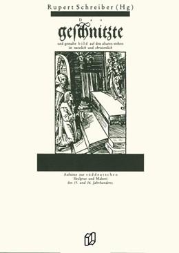 Abbildung von Schreiber | Geschnitzte | 1988 | Aufsätze zur süddeutschen Skul...
